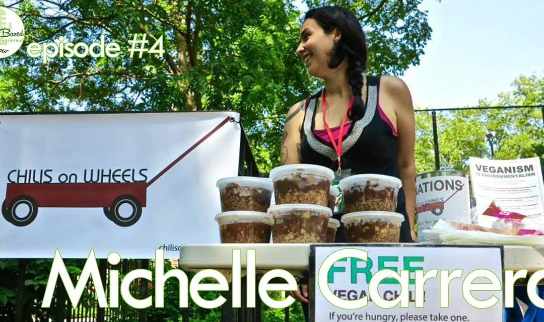 Episode #4 – Michelle Carrera: Chilis on Wheels, Vegan Charity of the Month