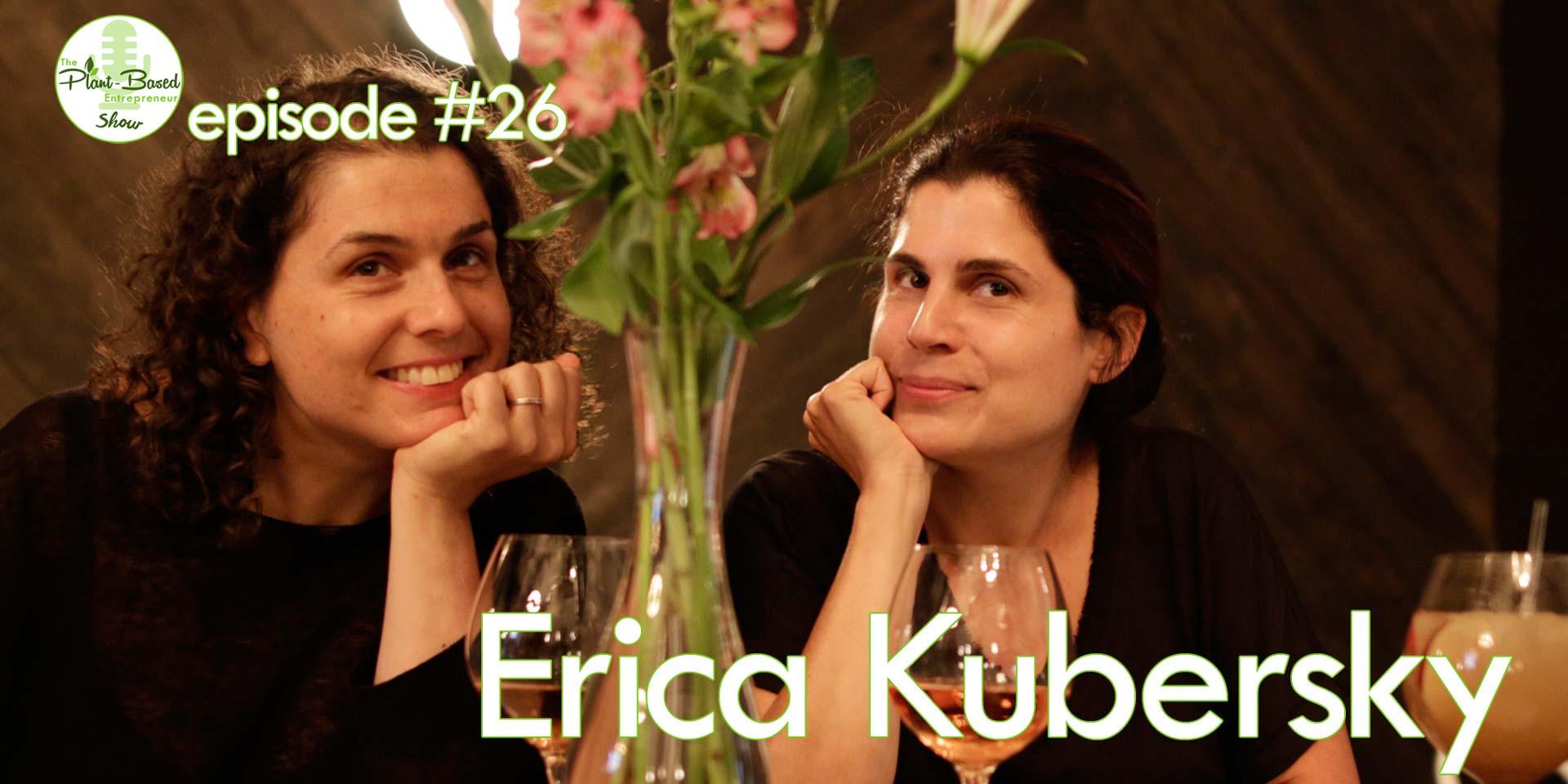 Episode #26 - Erica Kubersky
