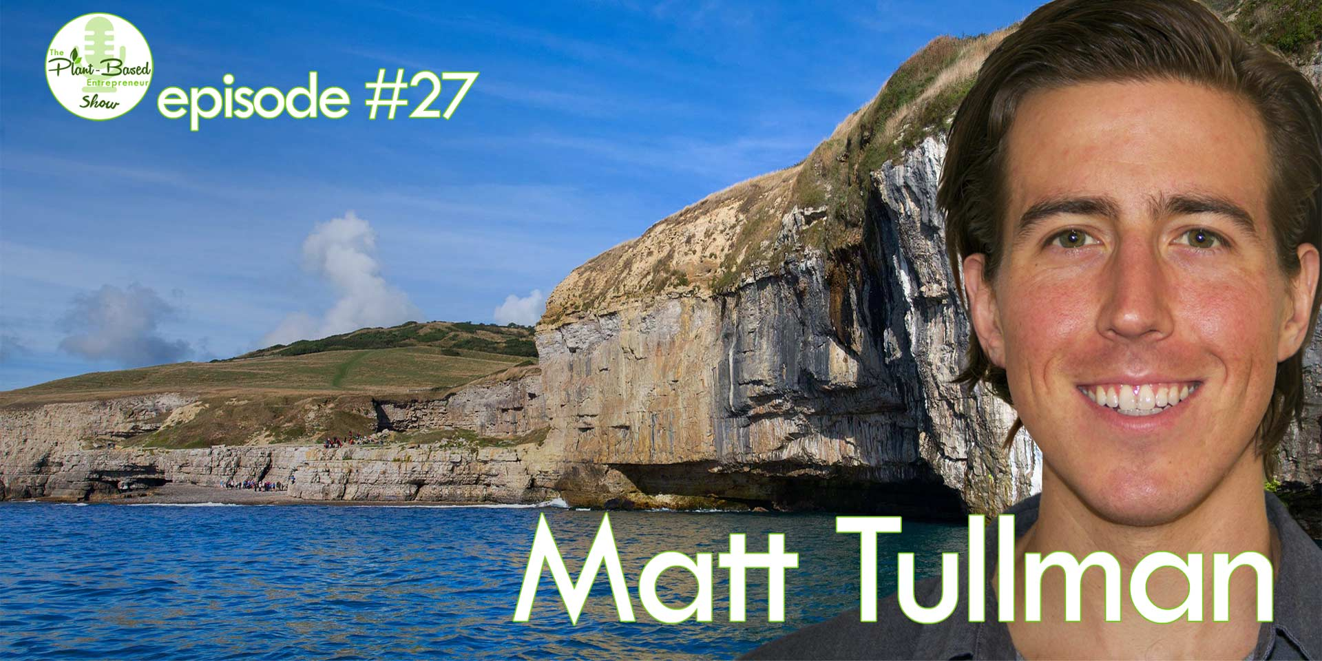 Episode #27 - Matt Tullman