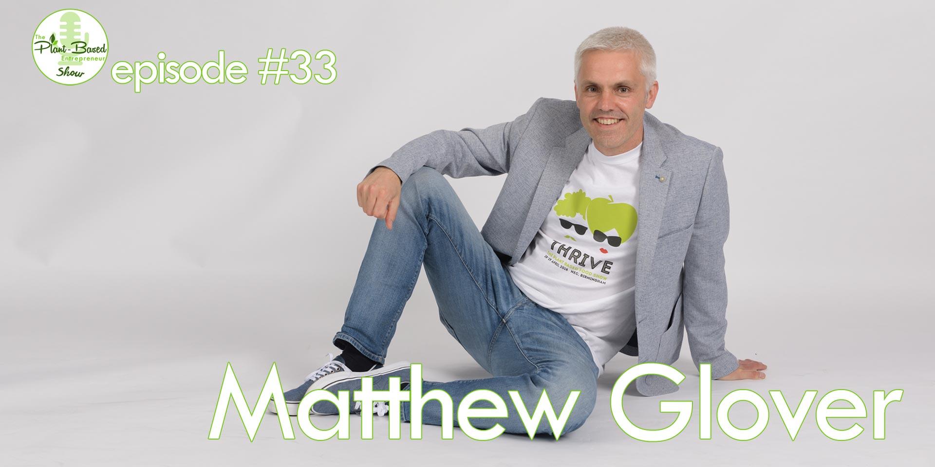 Episode #33 - Matthew Glover