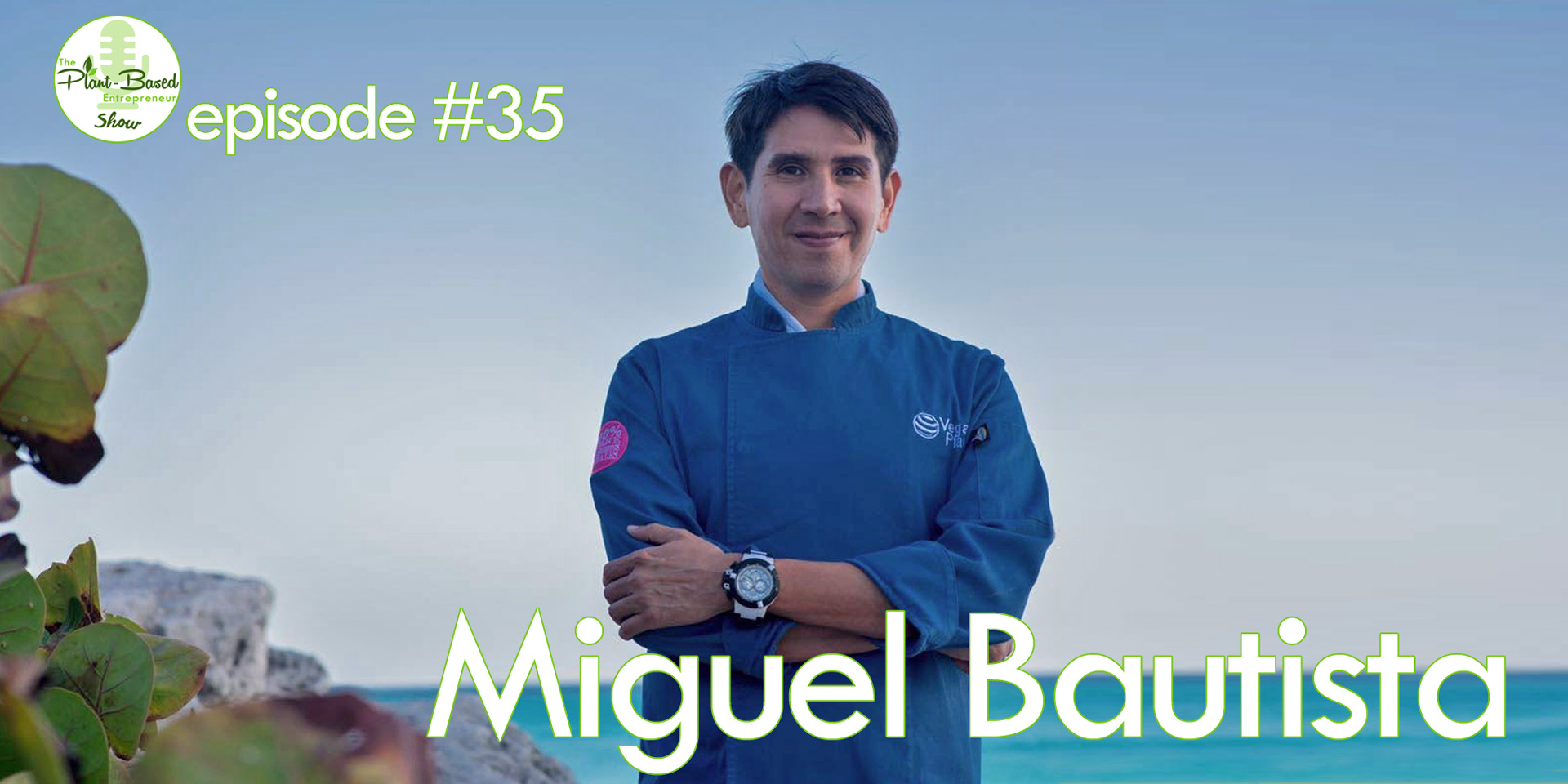 Episode #35 - Chef Miguel Bautista