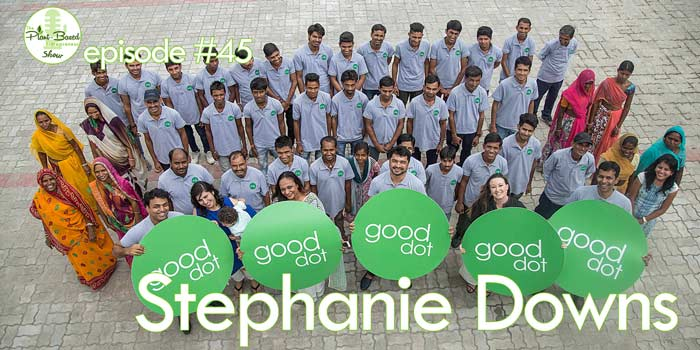 Episode #45: Stephanie Downs – Making India Even More Meat-Free